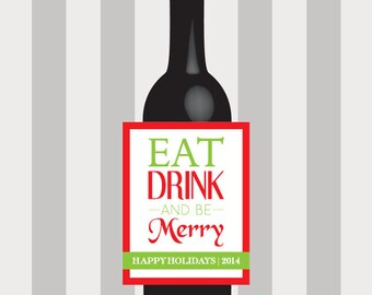 Christmas Wine Labels, Eat Drink and Be Merry Wine Labels, Holiday Wine Label, Custom, Personalized, Favor, Decoration, Christmas Party Gift