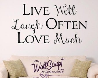 Live Well Laugh Often Love Much Home Wall Decal, Home Decor Wall Graphic, Wall Art