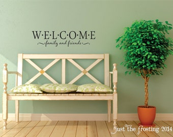 Welcome Family and Friends Vinyl Wall Decal - Welcome Decal - Welcome Vinyl Lettering - Welcome Decor - Family Decal