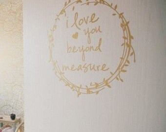 I Love You Beyond Measure Wall Decal - Gold Wall Decal  - Quote Vinyl Wall Decal - Great for a Teen Girl Bedroom Decal - Vinyl Lettering