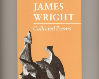 James Wright, Collected Poems Vintage Poetry Book 1989 Paperback Published by Wesleyan University Press