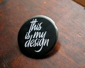 This is my design | LARGE 2.25 inch - Buttons inspired by Hannibal
