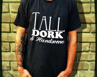 Tall Dork & Handsome Men's/Unisex T-Shirt
