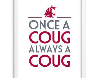 WSU COUGARS Art Print - Once a Coug, Always A Coug