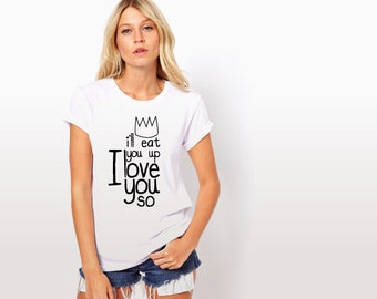 Where the Wild Things Are Inspired UnisexT-shirt - I'll Eat You Up I Love You So