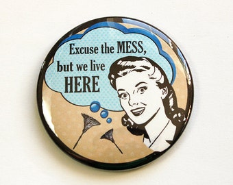 Fridge magnet, kitchen magnet, Magnet, Excuse the Mess, Retro, Funny Magnet, Refrigerator Magnet, Humor, Housework (4684)