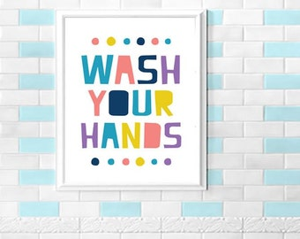 WASH YOUR HANDS - Instant Download 8x10 Print - Bathroom Print / Bathroom Art