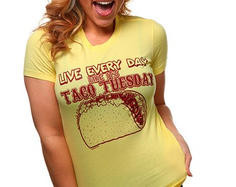 Live Every Day Like It's Taco Tuesday T-Shirt Funny Food Retro Party Novelty Lunch Tee Shirt Tshirt Mens Womens S-5XL Great Gift Idea