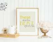 INSTANT DOWNLOAD, These Are the Best Years Digital Art Printable, No.57