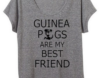 Guinea Pigs are my Best Friend Womens Slouchy Tee Shirt