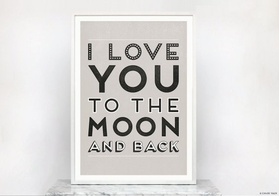 I Love You to the Moon and Back Typography Quote Art Print - Home Decor