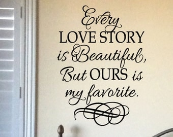 Every Love Story is Beautiful but ours is my favorite - vinyl wall lettering Romantic Saying Living Room Master Bedroom wall decal HH2042