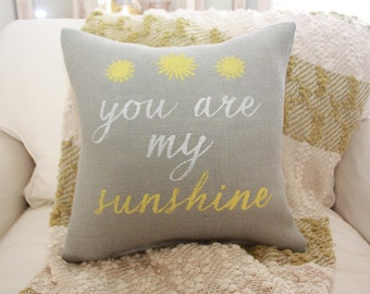 Burlap Pillow - You Are My Sunshine / Gray Burlap