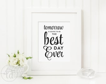 Tomorrow is going to be the best day ever Wedding Sign - Digital File - Print at Home - INSTANT DOWNLOAD