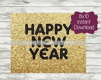 Happy New year 8x10 Printable sign, NYE, NYE 2017, NYE 2018, nye party, new years eve decoration, decor, printable, diy new year, photo prop