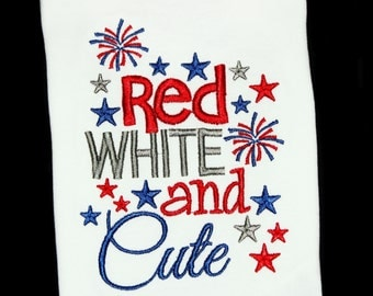 Red White and CUTE-Patriotic-4th of July-Custom Embroidered Shirt or Bodysuit for Independence Day-Girls or Boys-America Shirt