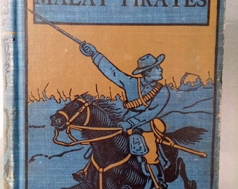 Among Malay Pirates - A Tale of Adventure and Peril -- G.A. Henty, 1901, young adult Malay pirate adventure story