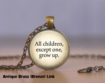 Peter Pan Quote Necklace Peter Pan Pendant Necklace or Peter Pan Keyring Peter Pan Jewelry All children, except one, grow up