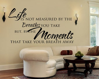 Family Wall Decal - Moments that Take Your Breath Away Wall Decal - Inspirational Wall Decal - Vinyl Lettering - Family Personalized Sign