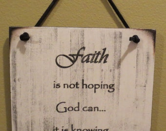 Faith is not hoping God can...It's knowing God will sign