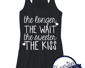The Longer The Wait The sweeter The Kiss Ladies/Womens racerback Tanktop