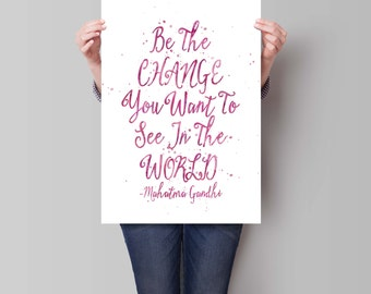 Be The Change The You Want To See Art Print, Ghandi Quote, Watercolor Print, Quote Print, Dorm Decor, motivational print