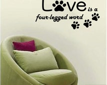 """Love Is a Four Legged Word Adorable Pet/Dog Wall Decal with paws 23"""""""