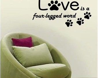 "Love Is a Four Legged Word Adorable Pet/Dog Wall Decal with paws 23"" x 11"""