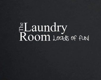 The Laundry Room Loads of Fun Wall Decal Removable Laundry Room Decor