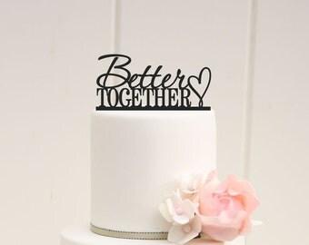 Better Together Wedding Cake Topper - Custom Cake Topper