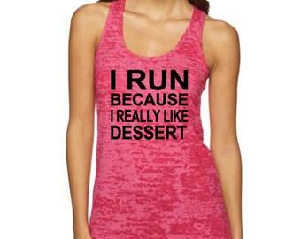 Racerback burnout tank, I run because I really like dessert, workout tank, women's fitness, workout, racerback, soft, stretchy, bride