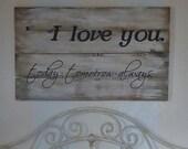 I Love You, today, tomorrow, always, master bedroom decor, master bedroom signs, love signs, wedding signs