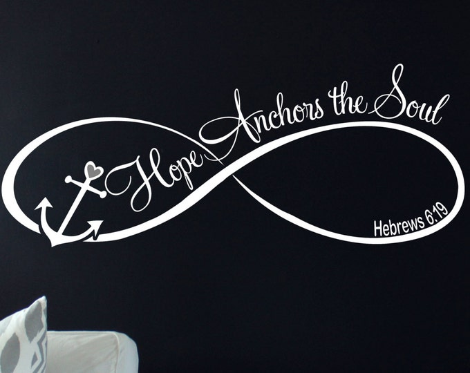 Hope anchors the soul Wall Decal Vinyl sticker home decor wedding romantic infinity anchor cursive font hebrews 6:19 heart hope