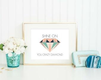 Diamond Print - Shine on you crazy diamond Typography, Home Decor, Birthday Gift, Geometric Diamond Print, Modern Wall Art