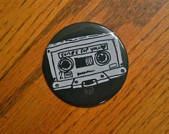 Songs For You mixtape - handmade pinback button