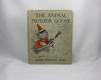 Antique 1921 FIRST EDITION - The Animal Mother Goose - Characters Photographed From Life By Harry Whittier Frees - Rare