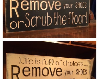 "Custom Carved Wooden Sign ""Life Is Full Of Choices ... Remove Your Shoes or Scrub The Floor"" - 18""x8""/20""x10"""