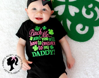 Pinch Me and you will have to Answer to my Daddy - Girls St. Patrick's Day Shirt or Bodysuit and matching hair bow set