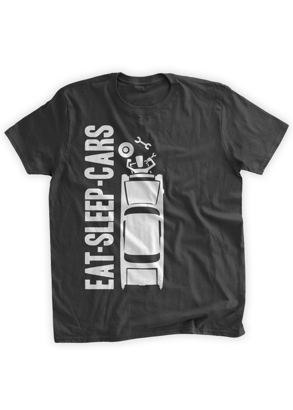 Eat Sleep Cars T Shirt Mechanic T Shirt Classic Car Hobby Car