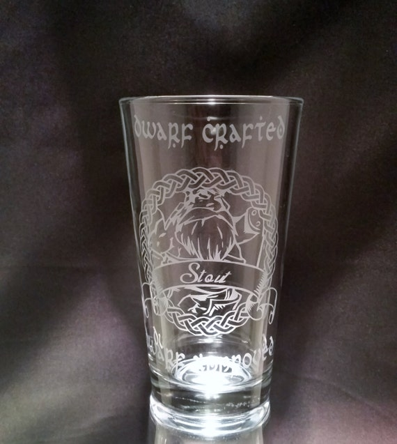 Lord Of The Rings Inspired Etched Pint Glass Dwarf Stout Dwarf Crafted Dwarf Approved LOTR Dwarf Glassware