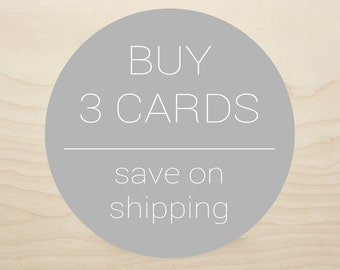 Buy 3 Cards & Save On Shipping!