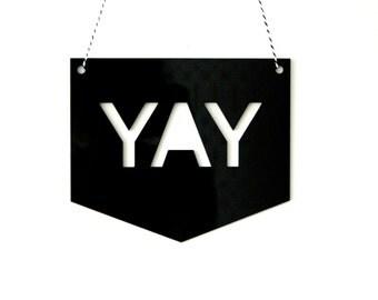 Yay wall sign, black wall decor, home decor, yay wall hanging, nordic style wall decor