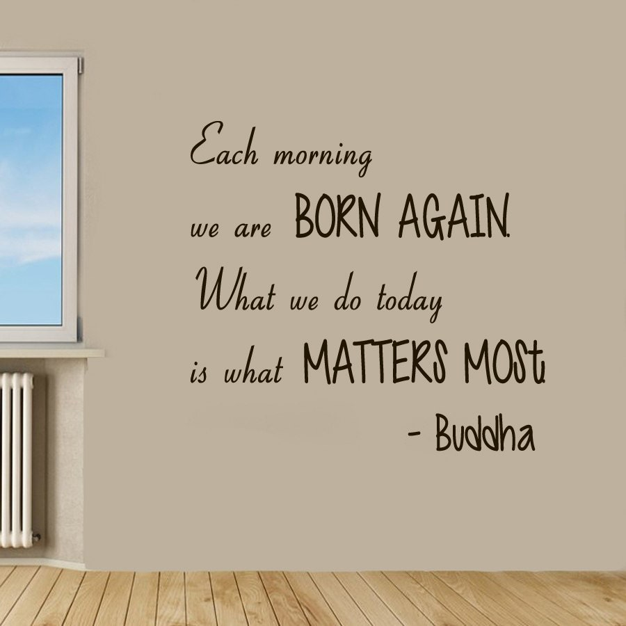 wall decals buddha quotes each morning we are born again vinyl details wall decals