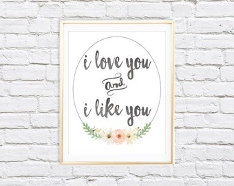 I Love You and I Like You | 8x10 Parks & Recreation Love Print | Instant Download