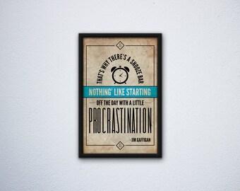 Jim Gaffigan Inspired Poster - Procrastination