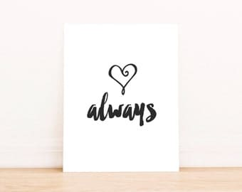 "PRINTABLE Art ""Love Always"" Typography Art Print Black and White Heart Print Valentines Day Print Valentines Day Art Happy Valentines Day"