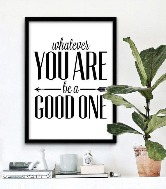 Lincoln Quote Whatever You Are Be A Good One: Whatever You Are Be A Good One Wall Quote By ILovePrintable