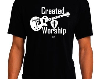 Created to Worship Guitar - Christian T-Shirt - Christian Apparel - Faith Shirt - Religious Shirt