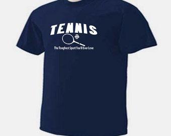 Tennis Toughest Sport You'll Ever Love Tennis Racket Net Sport T-Shirt