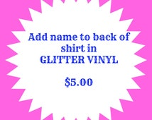 Add name to the back of shirt in GLITTER vinyl